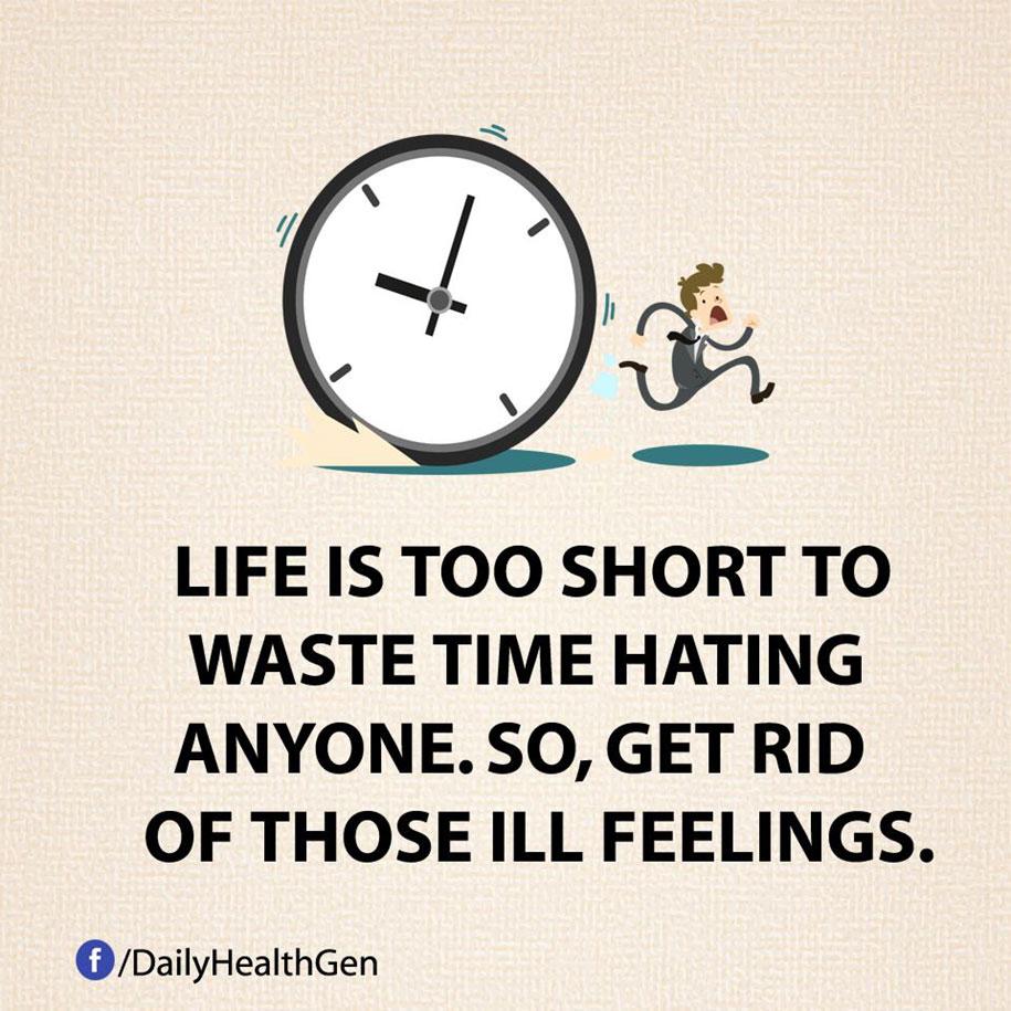 La vita è troppo breve per sprecare tempo a odiare qualcuno. Liberati di questi sentimenti malati.