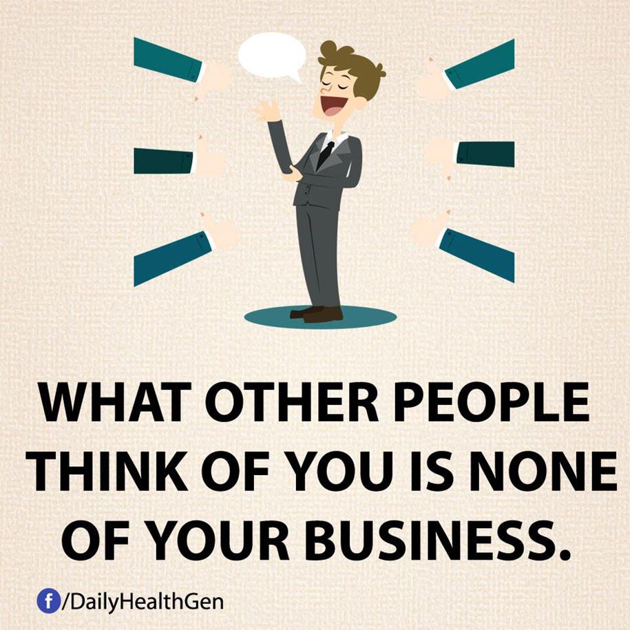 Quello che gli altri pensano di te non ti riguarda.