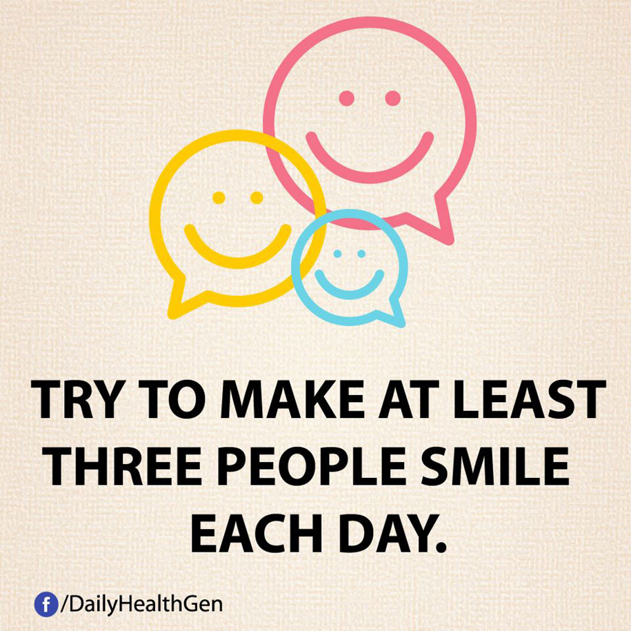 Prova a far sorridere almeno tre persone al giorno.